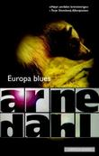 &#34;Europa blues&#34; av Arne Dahl