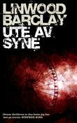&#34;Ute av syne&#34; av Linwood Barclay