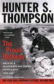 """The Proud Highway Saga of a Desperate Southern Gentleman, 1955-1967"" av Hunter S. Thompson"