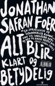 &#34;Alt blir klart og betydelig&#34; av Jonathan Safran Foer