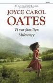 &#34;We were the Mulvaneys&#34; av Joyce Carol Oates