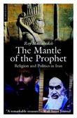 """Mantle of the Prophet - Religion and Politics in Iran"" av Roy Mottahedeh"