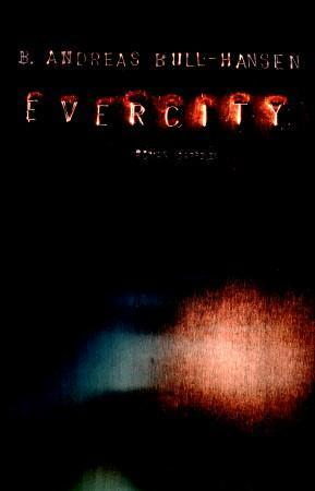 &#34;Evercity - roman&#34; av B. Andreas Bull-Hansen