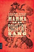 &#34;Mamma er en countrysang&#34; av Cathrine Evelid
