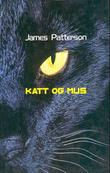 """Katt og mus"" av James Patterson"