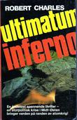 """Ultimatum inferno"" av Robert Charles"