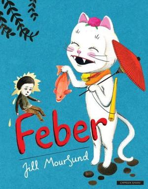 """""""Feber"""" av Jill Moursund"""