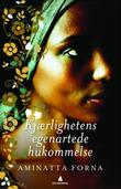 &#34;Kjrlighetens egenartede hukommelse - en roman fra Sierra Leone&#34; av Aminatta Forna