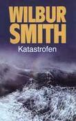 """Katastrofen"" av Wilbur A. Smith"