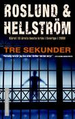 &#34;Tre sekunder&#34; av Anders Roslund