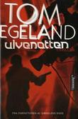&#34;Ulvenatten thriller&#34; av Tom Egeland