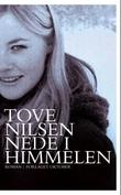&#34;Nede i himmelen - roman&#34; av Tove Nilsen