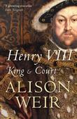 """Henry VIII - King and Court"" av Alison Weir"