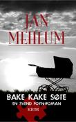 &#34;Bake kake ste&#34; av Jan Mehlum