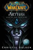 """""World of Warcraft Arthas"""" av Christie Golden"