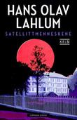 &#34;Satellittmenneskene&#34; av Hans Olav Lahlum