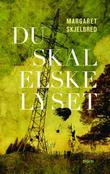 &#34;Du skal elske lyset - roman&#34; av Margaret Skjelbred