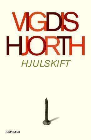 """Hjulskift - roman"" av Vigdis Hjorth"