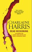 """Dead reckoning - a true blood novel"" av Charlaine Harris"