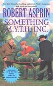 """Something M.Y.T.H. Inc. (Robert Asprin's Myth)"" av Robert Asprin"