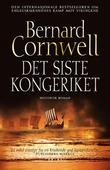 &#34;Det siste kongeriket - roman&#34; av Bernard Cornwell