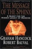 """The Message of the Sphinx A Quest for the Hidden Legacy of Mankind"" av Graham Hancock"