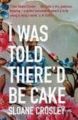 """I Was Told There'd be Cake"" av Sloane Crosley"