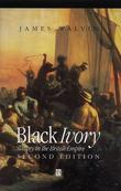 """Black Ivory Slavery in the British Empire"" av James Walvin"