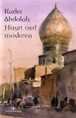 &#34;Huset ved moskeen&#34; av Kader Abdolah