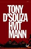 &#34;Hvit mann&#34; av Tony D&#39;Souza