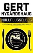 &#34;Nullpluss pluss&#34; av Gert Nygrdshaug