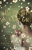 """The peach keeper"" av Sarah Addison Allen"