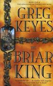 &#34;The Briar king the kingdoms of Thorn and Bone&#34; av Greg Keyes