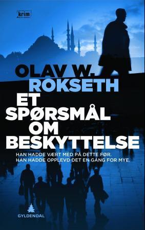 """""""Et sprsml om beskyttelse - thriller"""" av Olav W. Rokseth"""