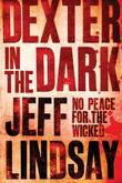 """Dexter in the dark"" av Jeff Lindsay"