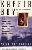 """Kaffir boy the true story of a black youth's coming of age in apartheid South Africa"" av Mark Mathabane"