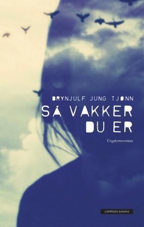 """""""Så vakker du er - ungdomsroman"""" av Brynjulf Jung Tjønn"""