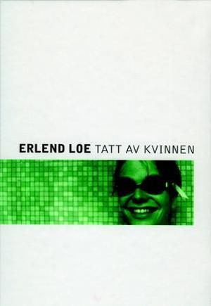 &#34;Tatt av kvinnen&#34; av Erlend Loe