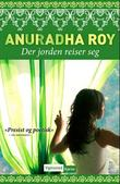 &#34;Der jorden reiser seg&#34; av Anuradha Roy