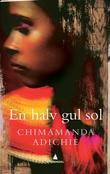 &#34;En halv gul sol&#34; av Chimamanda Ngozi Adichie