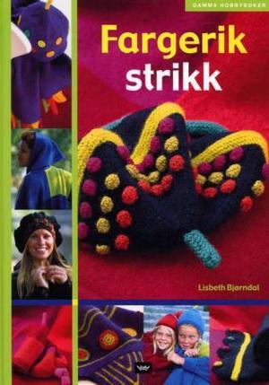 """""""Fargerik strikk"""" av Lisbeth Bjørndal"""