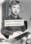 &#34;Teori og praksis - roman*&#34; av Nikolaj Frobenius