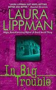 """In Big Trouble (Tess Monaghan Mysteries)"" av Laura Lippman"