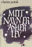 &#34;Mitt navn er Asher Lev&#34; av Chaim Potok