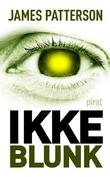 """Ikke blunk"" av James Patterson"