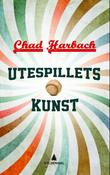 &#34;Utespillets kunst&#34; av Chad Harbach