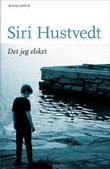 &#34;Det jeg elsket&#34; av Siri Hustvedt