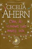 &#34;Om du kunne se meg n&#34; av Cecelia Ahern