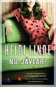 &#34;Nu, jvlar! - roman&#34; av Heidi Linde