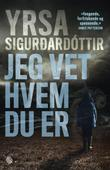 &#34;Jeg vet hvem du er&#34; av Yrsa Sigurdardttir